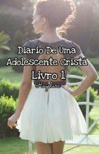 Diário de uma Adolescente Cristã  by Rayhcastro