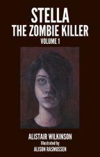 Stella the Zombie Killer by AlistairWilkinson