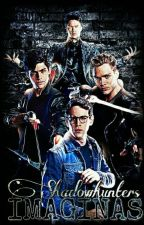 Imaginas Shadowhunters by FranLunatica