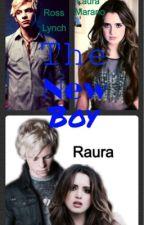 The New Boy (Raura Fanfic)  by Shors_Qveen_Marie