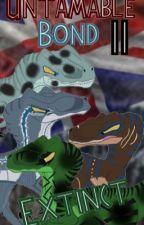 Untamable Bond II: Extinct by OthersideRaptor