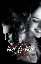 Dust To Dust  by roxybx