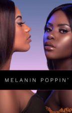 MELANIN POPPIN' by Ajenna_