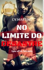 No Limite do Desastre #Wattys2016 by CVMartins