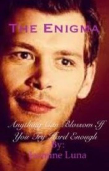 The Enigma: A Klaus Mikaelson Love Story [1]