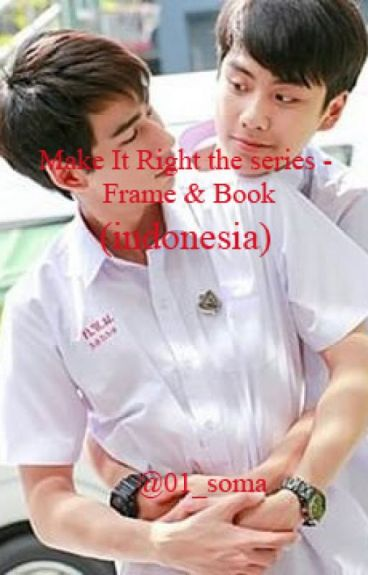 Fanfiction Make It Right the series-Frame & Book (indonesia)