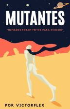 Mutantes ( 1° Temporada ) by victorflex