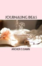 JOURNALING IDEAS by ArcherSDawn