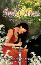 Novo Começo (1/romance/fantasia)- Revisada by MaiteCK