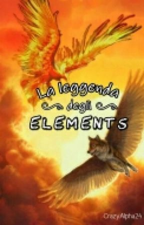 La Leggenda Degli Elements by CrazyAlpha24