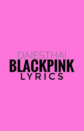Blackpink Lyrics Playing With Fire Japanese Ver Wattpad