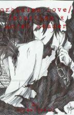 Forbidden Love// Sebastian x Angel Reader by SpyMaster16