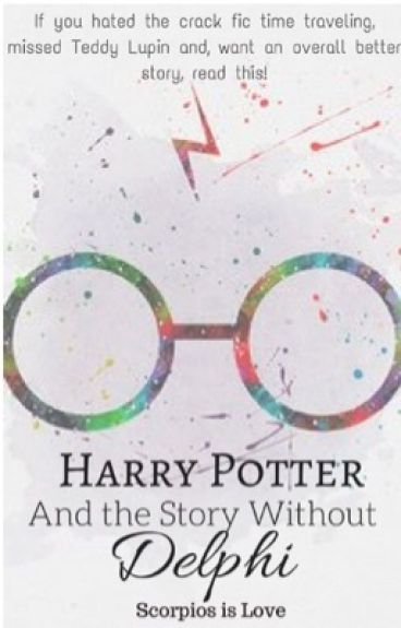 Harry Potter and the Story Without Delphi (#Wattys2016)