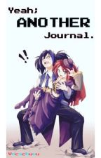 Yeah; ANOTHER Journal. (Journal 3) by Vocachuuu