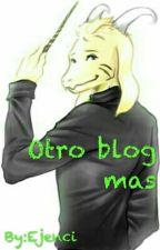 Otro Blog Mas by Ejenci