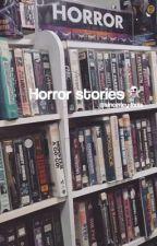 Horror storys by sincerley-louis