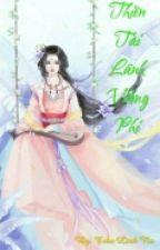 [Xuyên Không] Thiên Tài Lãnh Vương Phi by LinhNa99