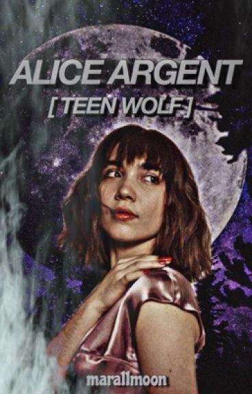 Alice Argent [Teen Wolf AU]