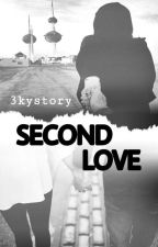 SECOND LOVE by 3kystory