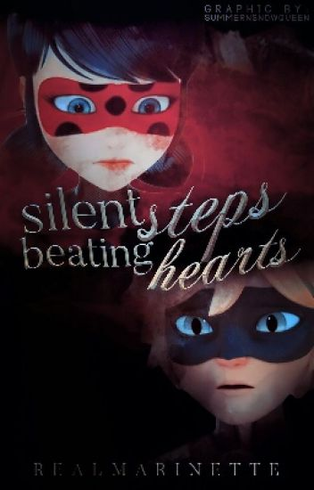 Silent Steps, Beating Hearts    Miraculous Ladybug Fanfiction