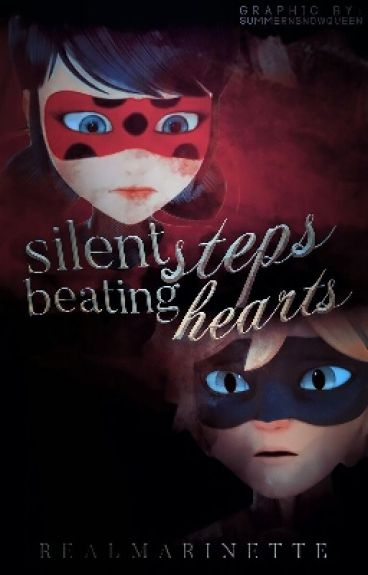 Silent Steps, Beating Hearts || Miraculous Ladybug Fanfiction