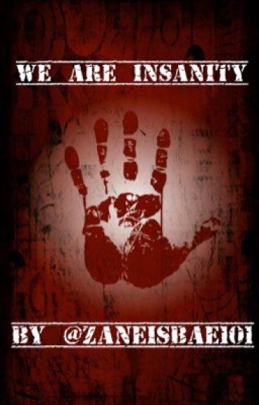 We are INSANITY~Gene X Zenix X Reader