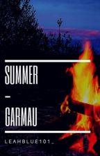 Summer | Garmau || ON HOLD || by Leahblue101_