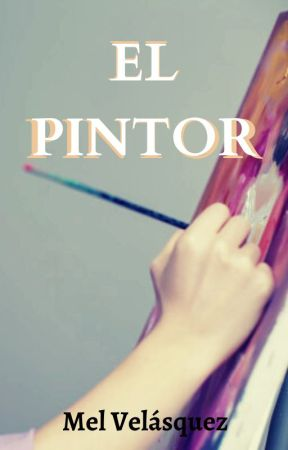 El Pintor [Terminada] by Mel_Licht_Dunkelheit