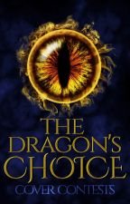 The Dragon's Choice (Cover Contests) by FairytaleCommunity