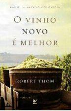 O Vinho Novo é Melhor  by TaisCabral7
