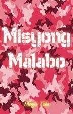 Misyong Malabo [Soon to be Published under Pink & Purple] by Maya_Tala