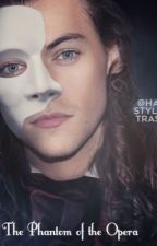 The Phantom of the Opera {H.S} COMING SOON by niallsbraceface