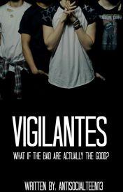 Vigilantes by Antisocialteen13