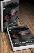 My Pathological Teacher IV •LeePace✔️• COMPLETED  by 46Nova_Lucius