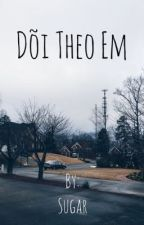 Dõi Theo Em (gxg) by thisissugar