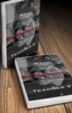 My Pathological Teacher V •MattRoss✔️• by 46Nova_Lucius