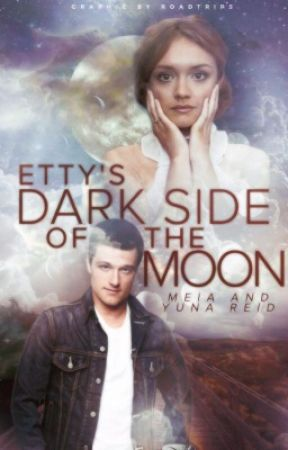 Etty's Dark Side of the Moon | ✔ by DG_and_Reid