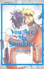 You Are My Sunshine < SasuNaru >  by Neko-Sasuke
