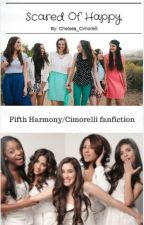 Scared Of Happy {Fifth Harmony/Cimorelli} by Chelsea-Renee