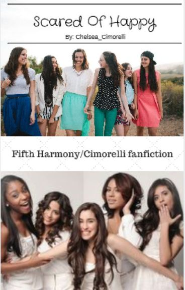 Scared Of Happy {Fifth Harmony/Cimorelli}