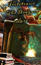 Fictitious: The Dragon Lord (Book 1) by FictitiousScribe