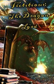 Fictitious: The Dragon Lord (#Wattys2016) by FictitiousScribe