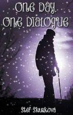 One day, one dialogue [CZ onepart] ✔ by StefSkurkova