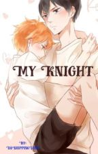 My Knight [Hinata x Kageyama] by DaShippingLord