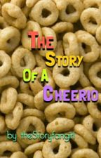 The Story Of A Cheerio by theStoryfangirl