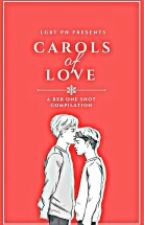 Carols of Love: A Compilation of BXB Christmas Stories by JJTilan