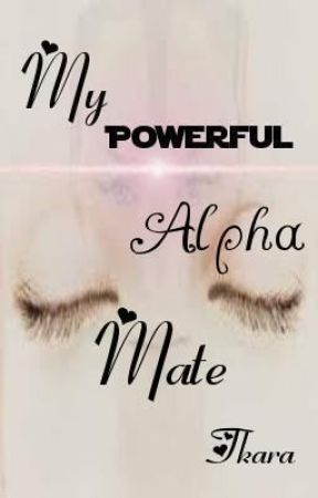 My Powerful Alpha Mate by Tkara8