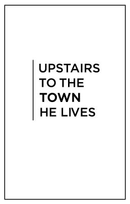 upstairs to the town he lives (Jark)