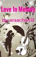 Love In Melody (Selesai) by Araachan13