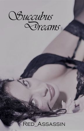 Succubus Dreams by Red_Assassin